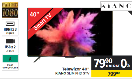 Carrefour:TV 40 CALI KIANO slim tv Z SMART TV ZA 799 ZŁ